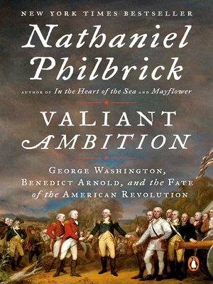 Valiant Ambition by Nathaniel Philbrick. AVAILABLE eBook.