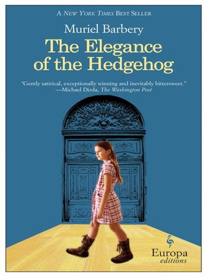 The Elegance of the Hedgehog by Muriel Barbery. AVAILABLE eBook.