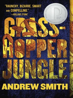 Grasshopper Jungle by Andrew Smith. AVAILABLE eBook.