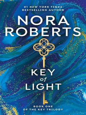 Key of Light by Nora Roberts.                                              AVAILABLE eBook.