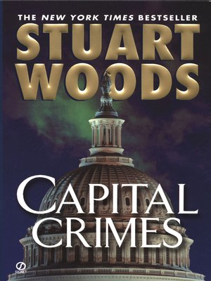 Capital Crimes by Stuart Woods. AVAILABLE eBook.