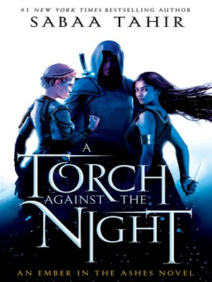 A Torch Against the Night by Sabaa Tahir.                                              AVAILABLE eBook.