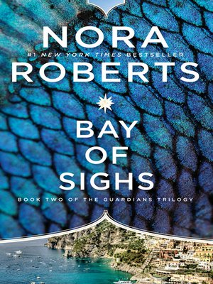 Bay of Sighs by Nora Roberts.                                              AVAILABLE eBook.