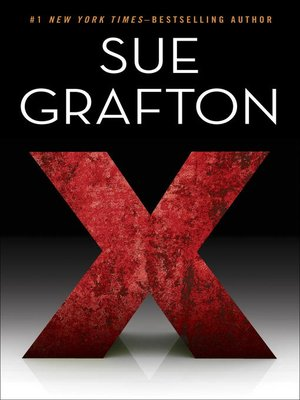X by Sue Grafton. AVAILABLE eBook.