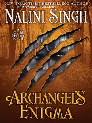 Archangel's Enigma by Nalini Singh. AVAILABLE eBook.