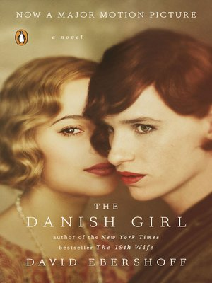 The Danish Girl by David Ebershoff. AVAILABLE eBook.