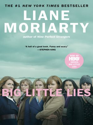 Big Little Lies by Liane Moriarty. AVAILABLE eBook.