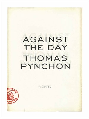 Against the Day by Thomas Pynchon. AVAILABLE eBook.