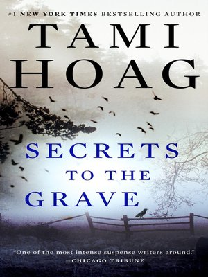 Secrets to the Grave by Tami Hoag. AVAILABLE eBook.