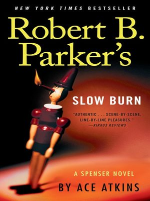Robert B. Parker's Slow Burn by Ace Atkins. AVAILABLE eBook.