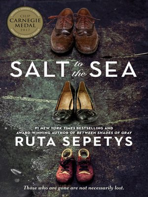 Salt to the Sea by Ruta Sepetys. AVAILABLE eBook.