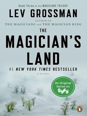 The Magician's Land by Lev Grossman.                                              AVAILABLE eBook.