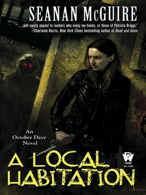 A Local Habitation by Seanan McGuire. AVAILABLE eBook.