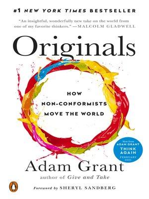 Originals by Adam Grant.                                              AVAILABLE eBook.