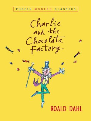 Charlie and the Chocolate Factory by Roald Dahl.                                              AVAILABLE eBook.