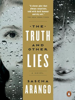 The Truth and Other Lies by Sascha Arango. AVAILABLE eBook.
