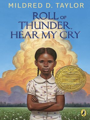 Roll of Thunder, Hear My Cry by Mildred D. Taylor. AVAILABLE eBook.
