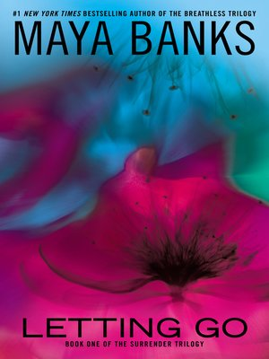 Letting Go by Maya Banks.                                              NOT OWNED eBook.