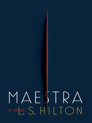 Maestra by L.S. Hilton. AVAILABLE eBook.