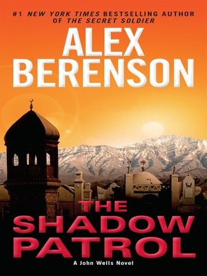 The Shadow Patrol by Alex Berenson. AVAILABLE eBook.