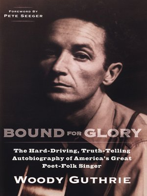 Bound for Glory by Woody Guthrie.                                              AVAILABLE eBook.