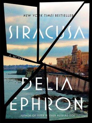 Siracusa by Delia Ephron. AVAILABLE eBook.
