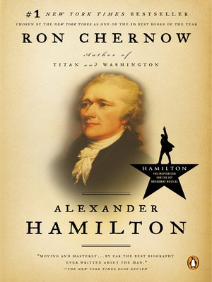Alexander Hamilton by Ron Chernow. AVAILABLE eBook.