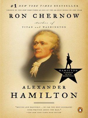 Alexander Hamilton by Ron Chernow. AVAILABLE eBook.