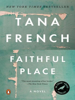 Faithful Place by Tana French. AVAILABLE eBook.