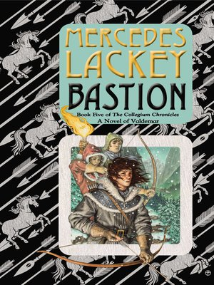 Bastion by Mercedes Lackey. AVAILABLE eBook.