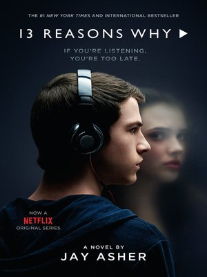 Thirteen Reasons Why by Jay Asher. AVAILABLE eBook.