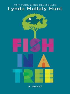 Fish in a Tree by Lynda Mullaly Hunt. AVAILABLE eBook.