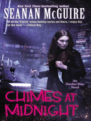 Chimes at Midnight by Seanan McGuire. AVAILABLE eBook.