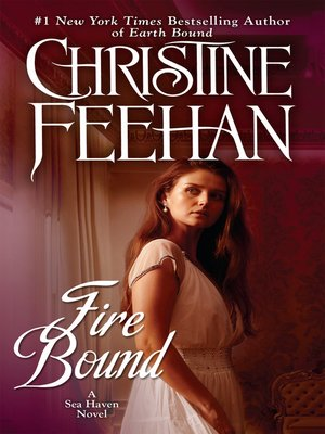 Fire Bound by Christine Feehan. AVAILABLE eBook.