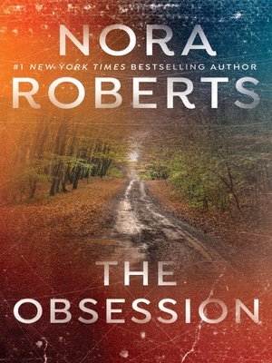 The Obsession by Nora Roberts. WAIT LIST eBook.