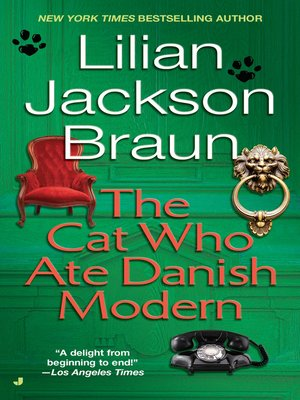 The Cat Who Ate Danish Modern by Lilian Jackson Braun. AVAILABLE eBook.
