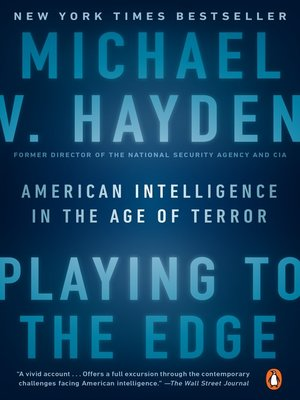 Playing to the Edge by Michael V. Hayden. AVAILABLE eBook.