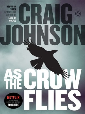 As the Crow Flies by Craig Johnson. AVAILABLE eBook.