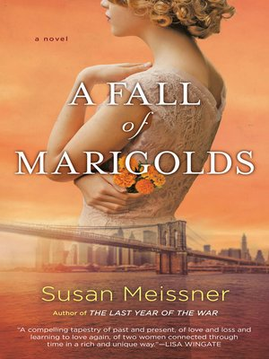 A Fall of Marigolds by Susan Meissner.                                              AVAILABLE eBook.
