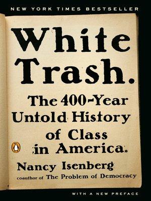 White Trash by Nancy Isenberg.                                              AVAILABLE eBook.