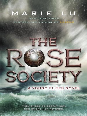 The Rose Society by Marie Lu.                                              AVAILABLE eBook.