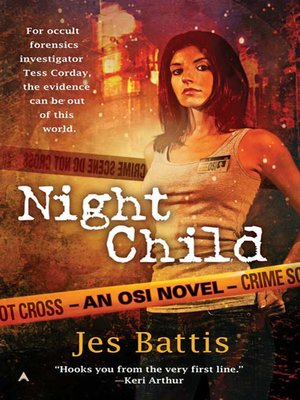 Night Child by Jes Battis. AVAILABLE eBook.