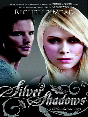 Silver Shadows by Richelle Mead.                                              AVAILABLE eBook.