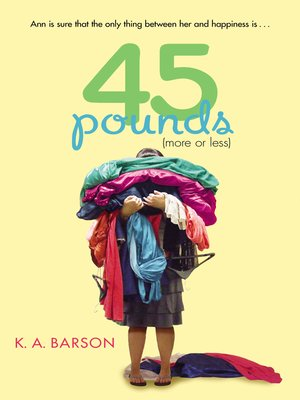 45 Pounds (More or Less) by Kelly Barson. AVAILABLE eBook.