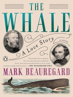 The Whale by Mark Beauregard.                                              AVAILABLE eBook.