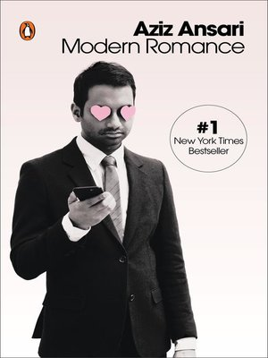 Modern Romance by Aziz Ansari. AVAILABLE eBook.