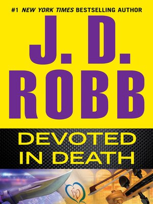 Devoted in Death by J. D. Robb. AVAILABLE eBook.