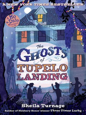 The Ghosts of Tupelo Landing by Sheila Turnage. AVAILABLE eBook.