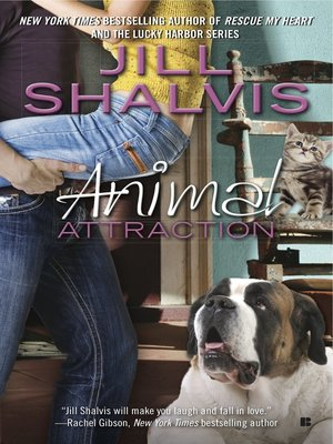 Animal Attraction by Jill Shalvis. AVAILABLE eBook.