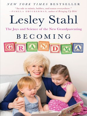 Becoming Grandma by Lesley Stahl. AVAILABLE eBook.
